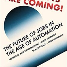 The Robots Are Coming!: The Future of Jobs in the Age of Automation